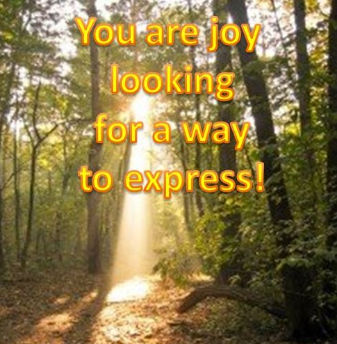 You are joy!
